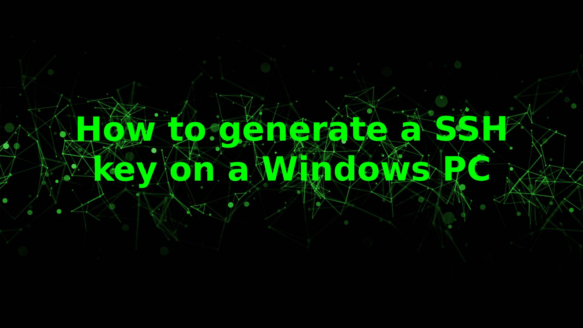 How to generate a SSH key on a windows PC
